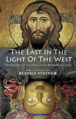The East In Light Of The West by Rudolf Steiner