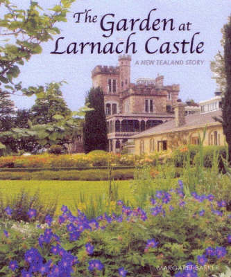 The Garden at Larnach Castle: A New Zealand Story by Margaret Barker