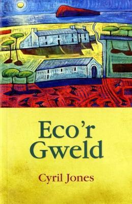 Eco'r Gweld by Cyril Jones