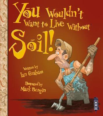 You Wouldn't Want To Live Without Soil! book