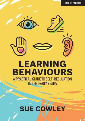 Learning Behaviours: A Practical Guide to Self-Regulation in the Early Years book