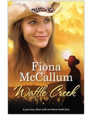 WATTLE CREEK by Fiona McCallum
