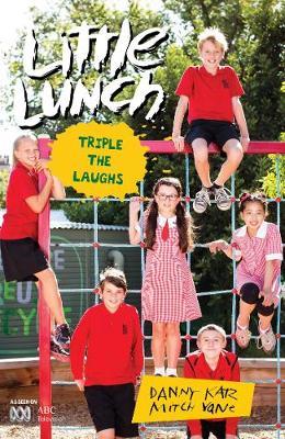 Little Lunch: Triple the Laughs by Danny Katz