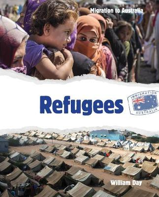 Migration to Australia: Refugees by William Day
