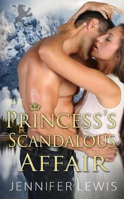 The Princess's Scandalous Affair by Jennifer Lewis