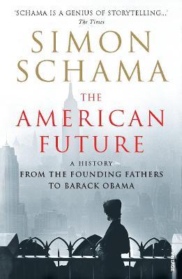 The American Future by Simon Schama, CBE