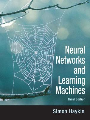 Neural Networks and Learning Machines by Simon O. Haykin