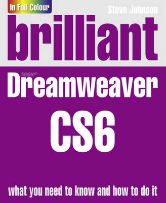 Brilliant Dreamweaver CS6 by Steve Johnson