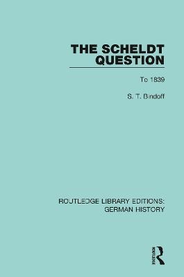 The Scheldt Question: To 1839 book