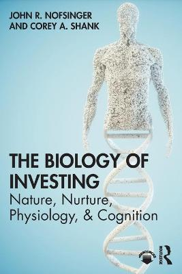 The Biology of Investing by John R. Nofsinger