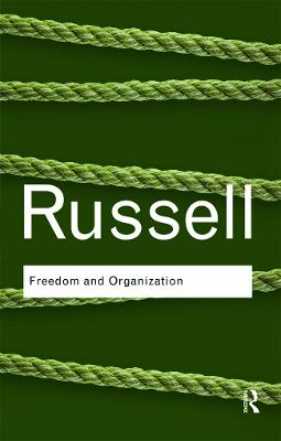 Freedom and Organization by Bertrand Russell