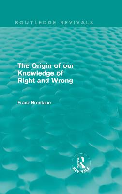 Origin of Our Knowledge of Right and Wrong book