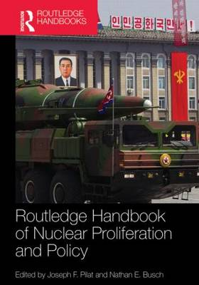 Routledge Handbook of Nuclear Proliferation and Policy book