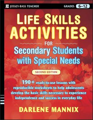Life Skills Activities for Secondary Students with Special Needs by Darlene Mannix