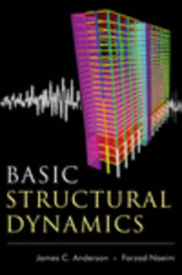 Basic Structural Dynamics by James C. Anderson, Jr.