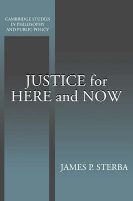 Justice for Here and Now by James P. Sterba