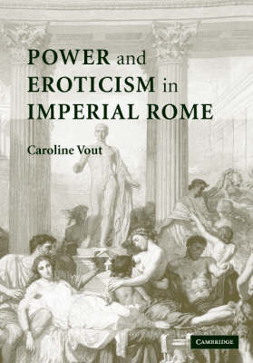 Power and Eroticism in Imperial Rome book
