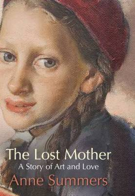 The Lost Mother by Anne Summers