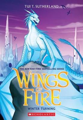 Wings of Fire: #7 Winter Turning by Tui,T Sutherland