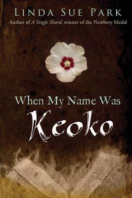 When My Name Was Keoko by Mrs Linda Sue Park