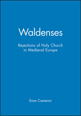 Waldenses: Rejections of Holy Church in Medieval Europe book