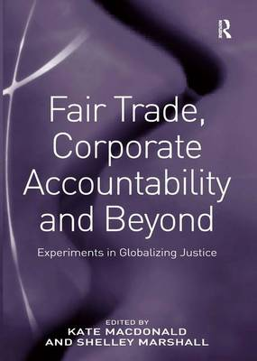 Fair Trade, Corporate Accountability and Beyond book