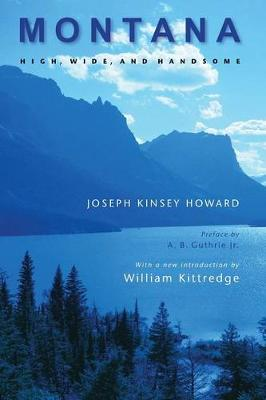 Montana (Second Edition) by Joseph Kinsey Howard