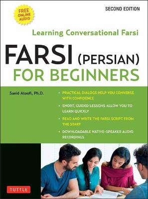 Farsi (Persian) for Beginners: Learning Conversational Farsi - Second Edition (Free Downloadable Audio Files Included) by Saeid Atoofi