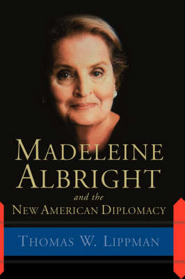 Madeleine Albright And The New American Diplomacy book