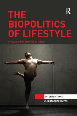 The Biopolitics of Lifestyle by Christopher Mayes