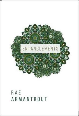 Entanglements by Rae Armantrout