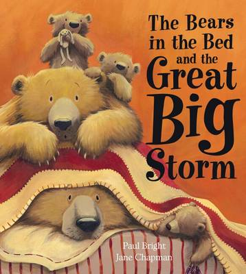 Bears in the Bed and the Great Big Storm by Paul Bright