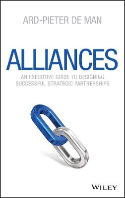 Alliances - an Executive Guide to Designing       Successful Strategic Partnerships by Ard-Pieter de Man