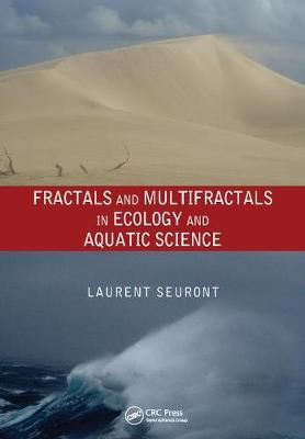 Fractals and Multifractals in Ecology and Aquatic Science by Laurent Seuront