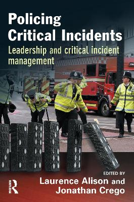 Policing Critical Incidents by Laurence Alison