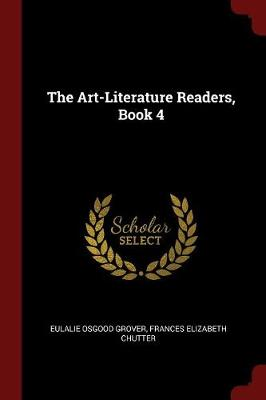 The Art-Literature Readers, Book 4 by Eulalie Osgood Grover