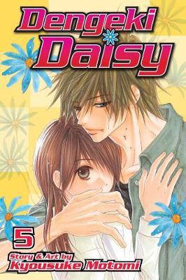 Dengeki Daisy , Vol. 5 by Kyousuke Motomi