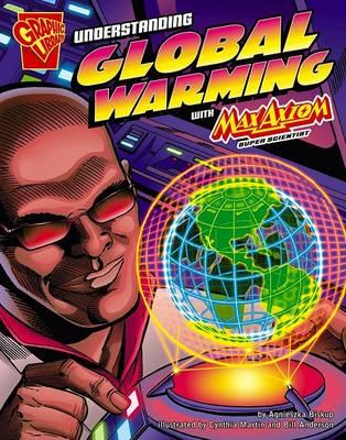 Understanding Global Warming with Max Axiom, Super Scientist by Agnieszka Biskup