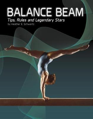 Balance Beam by Heather E. Schwartz