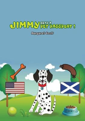 Jimmy Gets a Pet Passport by Margaret Scott