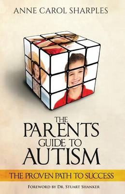 The Parents Guide to Autism by MS Anne Carol Sharples