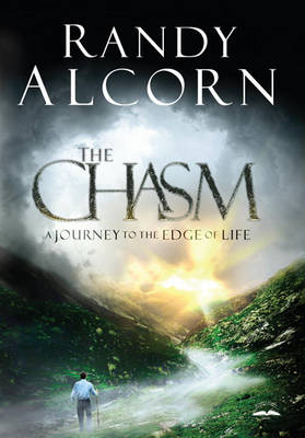The Chasm: Story of Everyone, The by Randy Alcorn