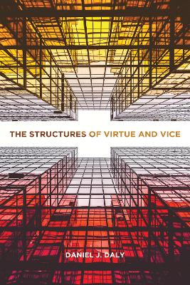 The Structures of Virtue and Vice book