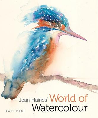 Jean Haines' World of Watercolour by Jean Haines