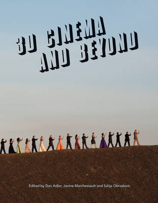 3D Cinema and Beyond by Janine Marchessault