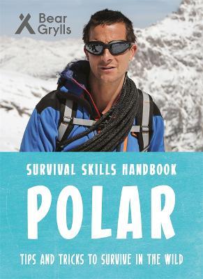 Bear Grylls Survival Skills: Polar book
