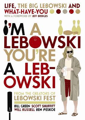 I'm A Lebowski, You're A Lebowski book