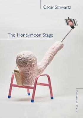The Honeymoon Stage by Oscar Schwartz