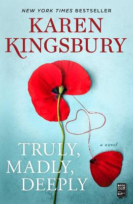 Truly, Madly, Deeply: A Novel by Karen Kingsbury