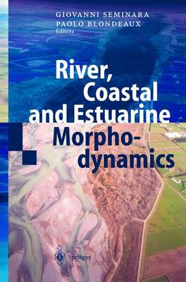 River, Coastal and Estuarine Morphodynamics by Giovanni Seminara